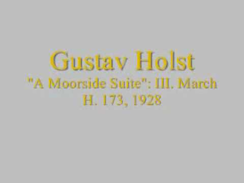 Holst: A Moorside Suite - III. March