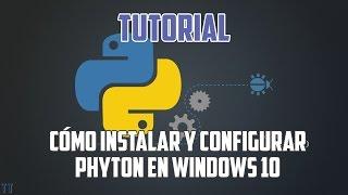 [Tutorial] Cómo instalar Python en Windows 10