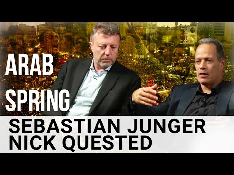 THE CORRUPT GOVERNMENTS TRIGGERED THE ARAB SPRING - Sebastian Junger and Nick Quested
