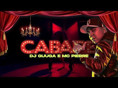 DJ GUUGA e MC PIERRE = CABARÉ DJGUUGA E DJELERSON