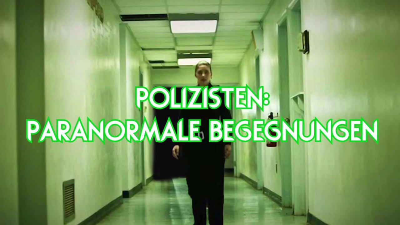Polizisten: Paranormale Begegnungen.
