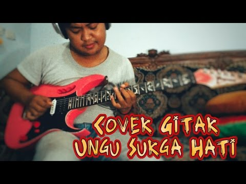 Surga Hati - Ungu (Cover Gitar) Lirik