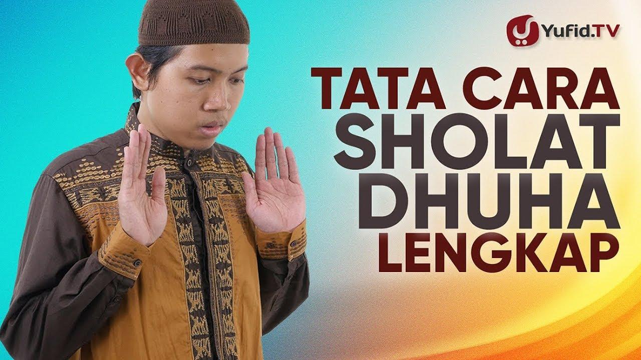 Tata Cara Sholat Dhuha Lengkap Doa Sholat Dhuha Waktu Sholat Dhuha Keutamaan Sholat Dhuha 2019 Youtube