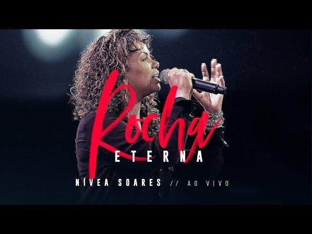 ROCHA ETERNA | Nívea Soares (Clipe Oficial)