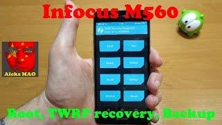 Infocus M560 (M808) - получение ROOT прав, установка TWRP recovery, BACKUP, инженерное меню.