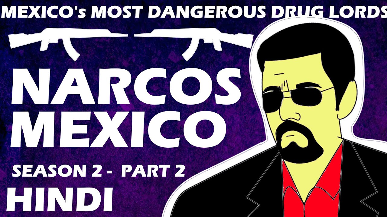 Download Narcos Mexico in hindi part 2 | Narcos Mexico season 2 story explained in hindi ep 6 to 10