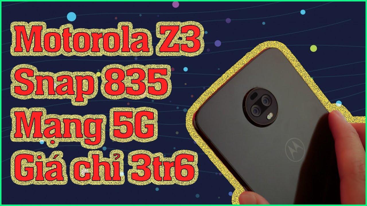Đánh giá Motorola Z3 giá 3tr6 trên LAZADA,SHOPEE. Snapdragon 835, Hỗ trợ mạng 5G | ĐIỆN THOẠI GIÁ RẺ