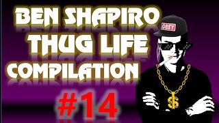 Ben Shapiro Thug Life Compilation #14
