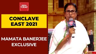 Mamata Banerjee Exclusive On Battle For Bengal At India Today Conclave East 2021