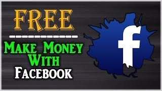 How To Make Money On Facebook For Free
