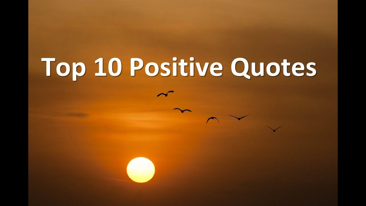 Top Quotes Top 10 Positive Quotes  Best Positive Quotes About Life Getting