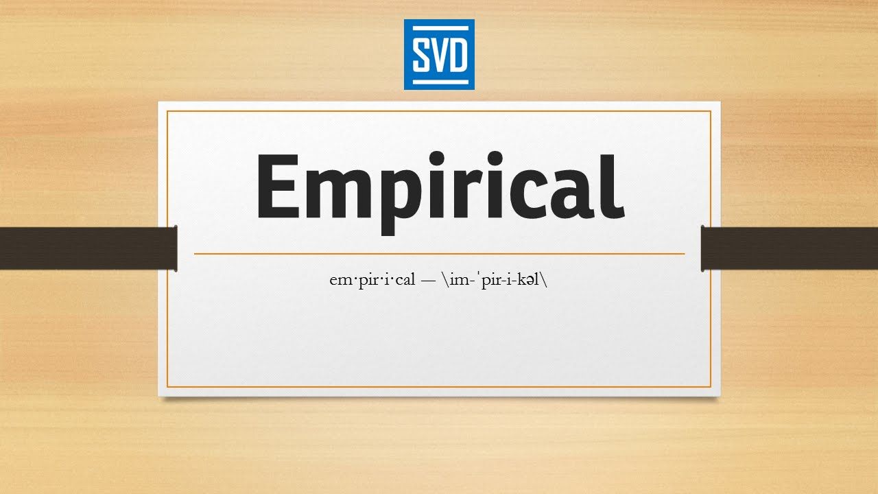 Empirical  Definition Meaning Pronunciation Origin Synonyms Thesaurus and Example