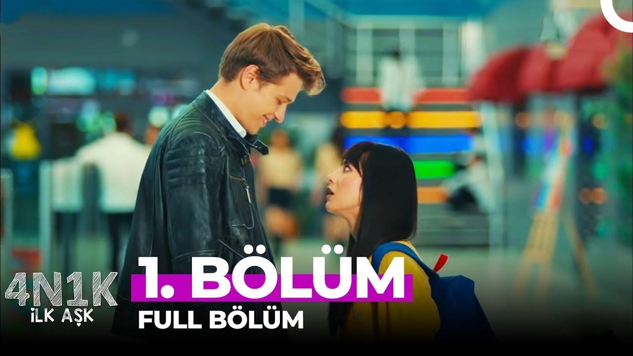 Download 4N1K İlk Aşk 1. Bölüm