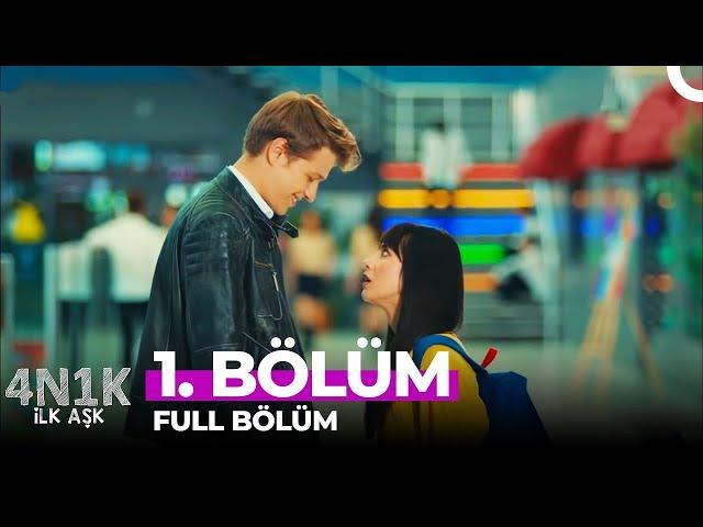 4N1K Ilk Aşk > Episode 1
