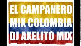 EL CAMPANERO - ANICETO MOLINA - MIX COLOMBIA - DJ AXELITO [2014]