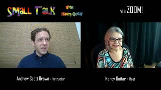 "SMALL TALK with Nancy Guitar:  Season 5, Episode 8, ""Andrew Scott Brown"""