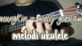 Mungkin - melly goeslaw cover ukulele | melodi
