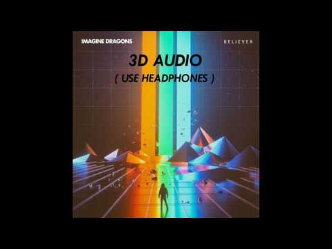 [3D AUDIO] Imagine Dragons - Believer (USE...