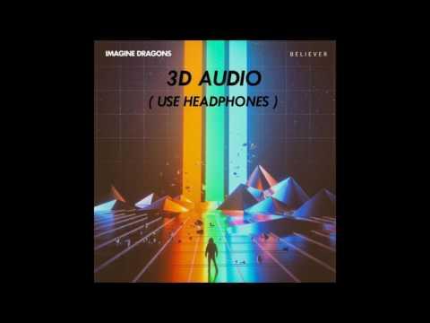 [3D AUDIO] Imagine Dragons - Believer (USE HEADPHONES!!!!) Download Audio!