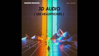 [3D AUDIO] Imagine Dragons - Believer (USE HEADPHONES!!!!) Download Audio!