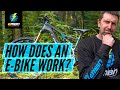 How Does An Electric Bike Work | The Basics Of An E-MTB