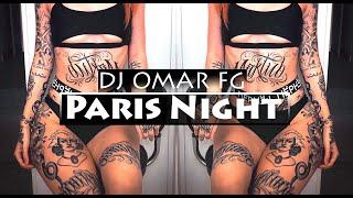 Paris Night  (DJ OMAR FG) 2019