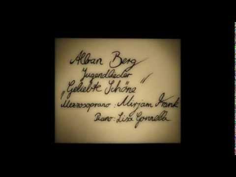 Alban Berg 'Geliebte Schöne' aus Jugendlieder. Mirjam Frank: Mezzo