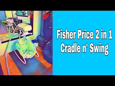 THE BEST SWING FOR YOUR BABY For Newborn To 1 Year Old!- Fisher Price 2 In 1 Cradle 'n Swing