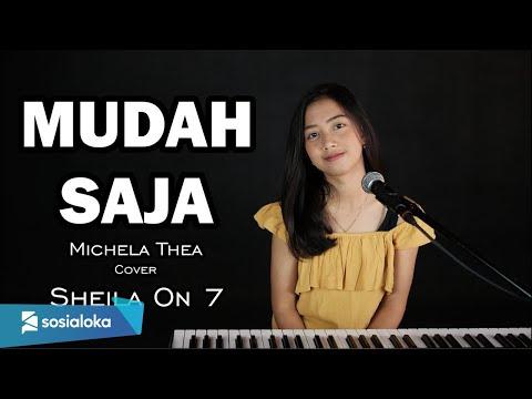 MUDAH SAJA ( SHEILA ON 7 ) - MICHELA THEA COVER