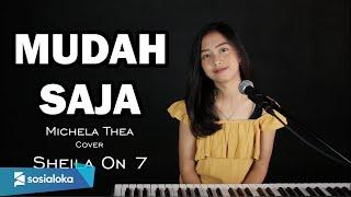 MUDAH SAJA ( SHEILA ON 7 ) - MICHELA THEA COVER MUDAH SAJA ( SHEILA ON 7 ) - MICHELA THEA COVER MUDAH SAJA ( SHEILA ON 7 ) - MICHELA ...