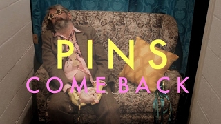 PINS - Come Back (Official Music Video)