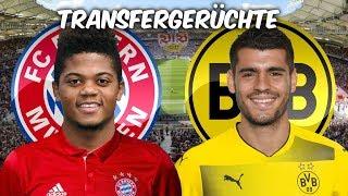 Bailey zu den Bayern ?   Morata zum BVB ?   Transfers und Transfergerüchte 2017/18