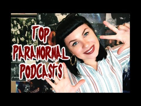 My 8 Favorite Paranormal Podcasts