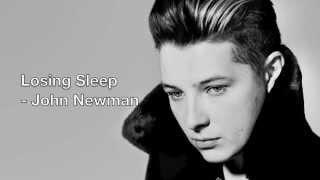 John Newman - Losing Sleep (LYRICS)