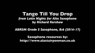 Tango till You Drop! by Richard Kershaw (ABRSM Grade 5 Saxophone)
