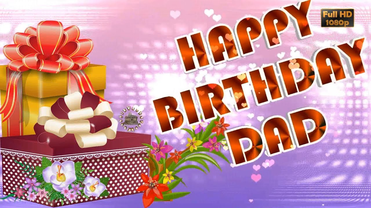 Happy birthday dad wisheswhatsapp videogreetingsanimationquotes happy birthday dad wishes m4hsunfo