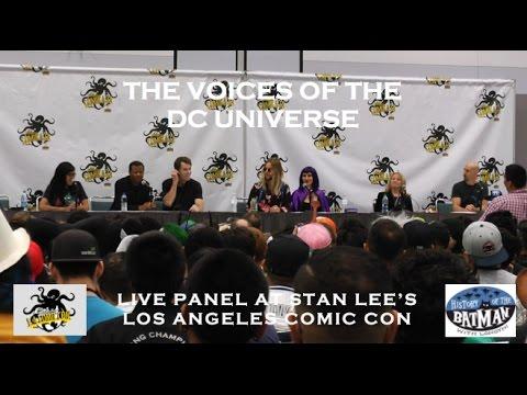 Voices of the DC Universe Panel LIVE at Stan Lee's LA Comic Con!