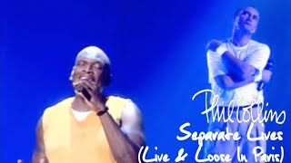 Phil Collins - Separate Lives (Live And Loose In Paris)