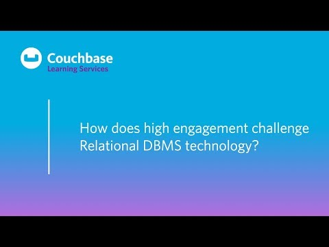 CB020 Lesson 2 - How does high engagement challenge RDBMS technology?