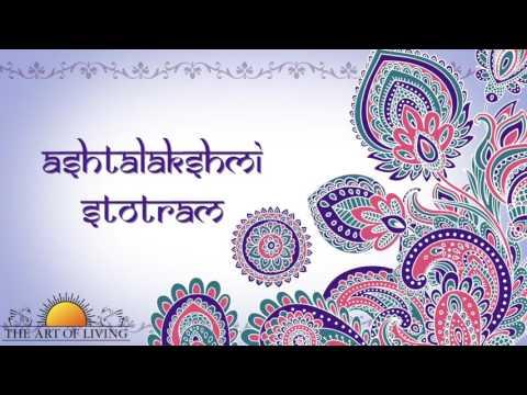 Ashtalakshmi Stotram | Powerful Stotra for Prosperity and Wealth | Art Of living Bhajan