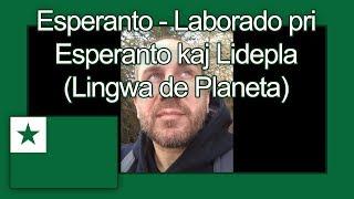 Esperanto - Laborado pri Esperanto kaj Lidepla (Lingwa de Planeta)