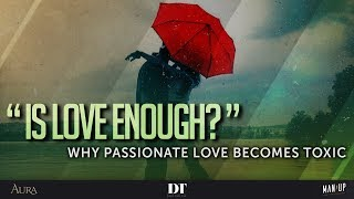 Скачать Is Love Enough Why Passionate Love Becomes Toxic