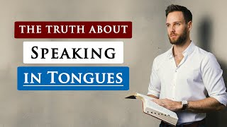 What does the BIBLE REALLY say about SPEAKING IN TONGUES?