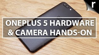 OnePlus 5 Hardware and Camera Hands-on: Sleek, smart and snappy