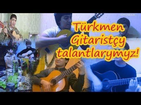 Türkmen Gitaristçy Talantlarymyz! (Bilmek gyzykly) 2018!