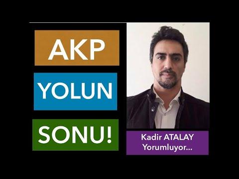 AKP Yolun Sonu / Kadir ATALAY Yorumluyor...