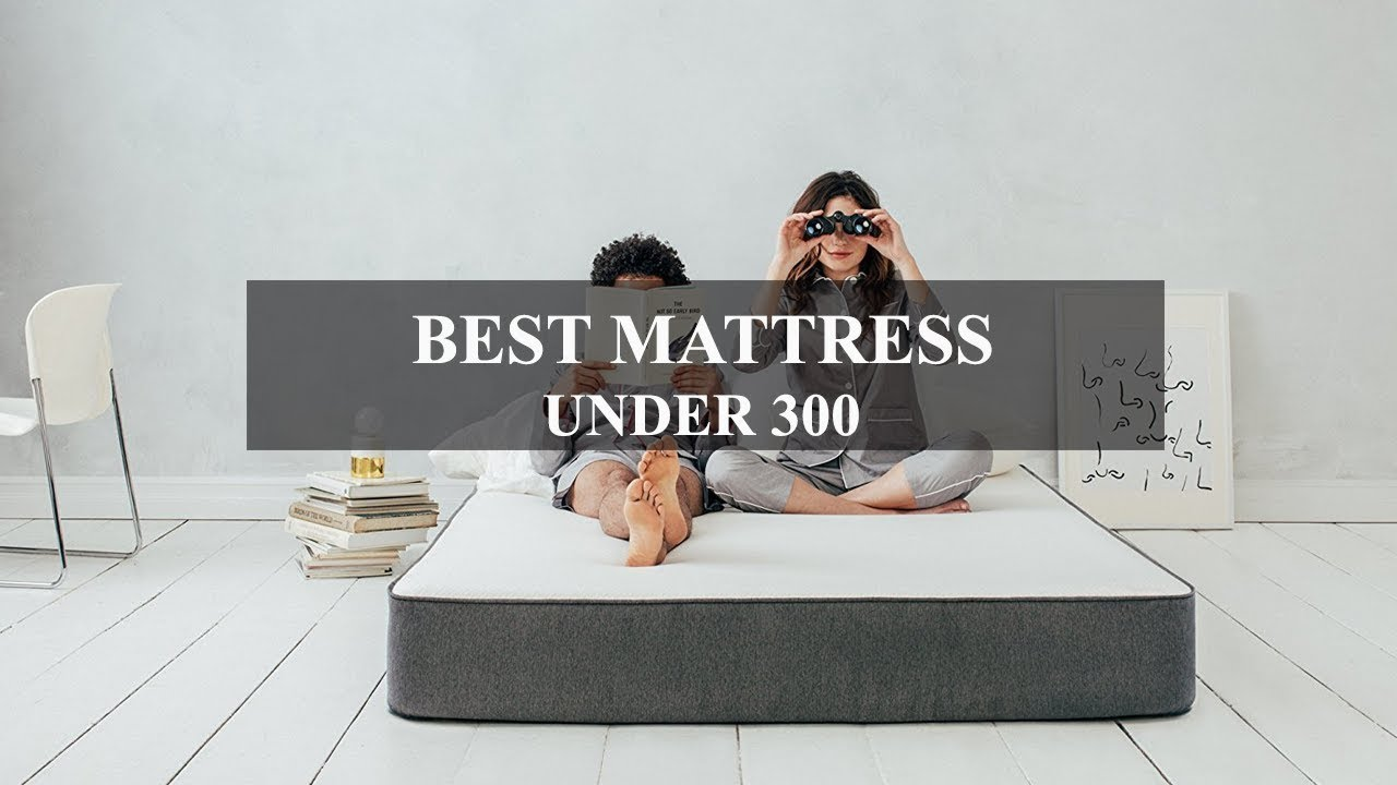 Best Mattress Under 300 Dollars King Queen Size Youtube