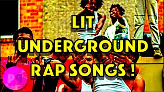 LIT UNDERGROUND RAP SONGS YOU NEED TO LISTEN TO!