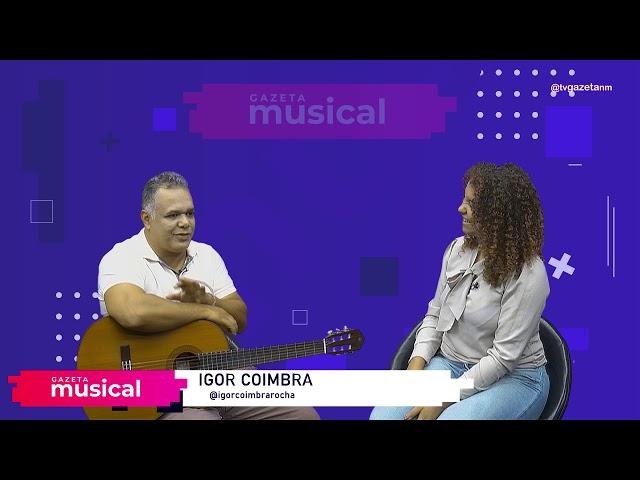 Gazeta Musical com Igor Coimbra (Bloco 2)