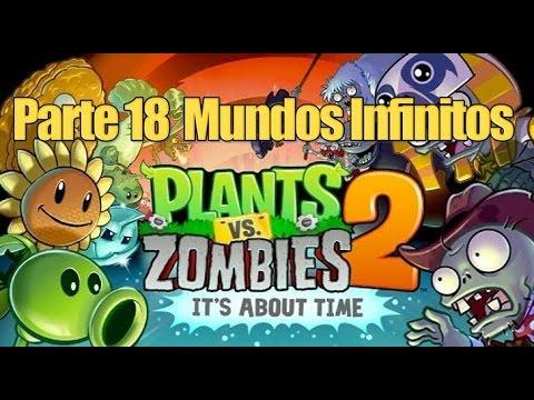 Plants vs Zombies 2 - Parte 18 Mundos Infinitos - Español